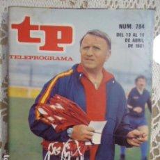 Coleccionismo de Revista Teleprograma: REVISTA TP TELEPROGRAMA Nº 784 HUNGRIA- ESPAÑA FUTBOL. Lote 134417938