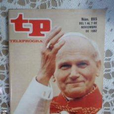Coleccionismo de Revista Teleprograma: REVISTA TP TELEPROGRAMA Nº 865 EL PAPA EN ESPAÑA. Lote 134584694