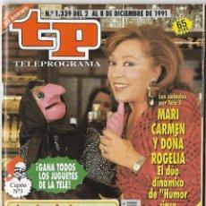 Coleccionismo de Revista Teleprograma: == TP01 - REVISTA TELEPROGRAMA Nº 1.339 - 1991 - MARI CARMEN Y DOÑA ROGELIA . Lote 134881018