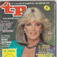 Coleccionismo de Revista Teleprograma: == TP07 - REVISTA TELEPROGRAMA Nº 1.312 - 1991 - DINASTIA CON LINDA EVANS. Lote 134881470