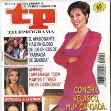 Coleccionismo de Revista Teleprograma: == TP15 - REVISTA TELEPROGRAMA Nº 1.419 - 1993 - PORTADA CONCHA VELASCO. Lote 134882490