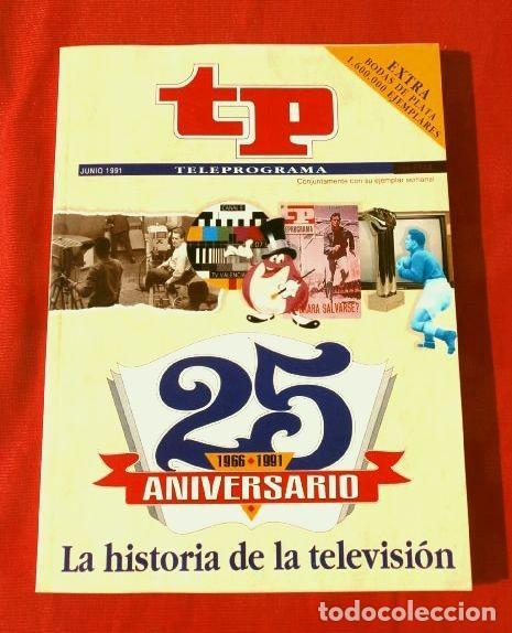 TP TELEPROGRAMA Nº EXTRA (JUN 1991) 25 ANIVERSARIO (1966-1991) LA HISTORIA DE LA TELEVISION (Coleccionismo - Revistas y Periódicos Modernos (a partir de 1.940) - Revista TP ( Teleprograma ))