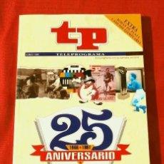 Coleccionismo de Revista Teleprograma: TP TELEPROGRAMA Nº EXTRA (JUN 1991) 25 ANIVERSARIO (1966-1991) LA HISTORIA DE LA TELEVISION. Lote 135803586