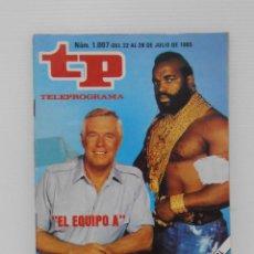Coleccionismo de Revista Teleprograma: REVISTA TP, TELEPROGRAMA, NUM 1007, AÑO 1985, EL EQUIPO A. Lote 139437934