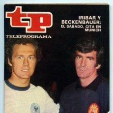 Coleccionismo de Revista Teleprograma: TP - TELEPROGRAMA - 1976 - IRIBAR Y BECKENBAUER, MIPTV (ESPACIO 1999, SANDOKAN). Lote 85904336