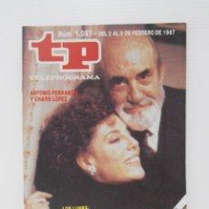 Coleccionismo de Revista Teleprograma: REVISTA TP, TELEPROGRAMA, NUM 1087, AÑO 1987, ANTONIO FERRANDIS Y CHARO LOPEZ. Lote 139873762