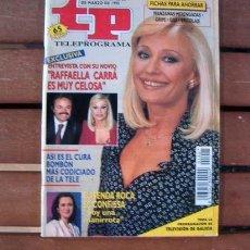 Coleccionismo de Revista Teleprograma: TP / TELEPROGRAMA / RAFFAELLA CARRA, ELISENDA ROCA, SARAH POLLEY. Lote 140322642