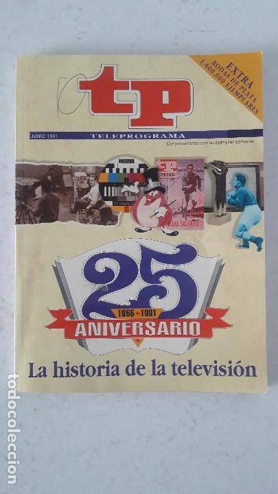 TP , TELEPROGRAMA 25 ANIVERSARIO , JUNIO 91 (Coleccionismo - Revistas y Periódicos Modernos (a partir de 1.940) - Revista TP ( Teleprograma ))