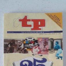 Coleccionismo de Revista Teleprograma: TP , TELEPROGRAMA 25 ANIVERSARIO , JUNIO 91. Lote 145385194