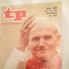 Coleccionismo de Revista Teleprograma: TP TELEPROGRAMA N 865 -DEL 1 AL 7 NOVIEMBRE 1982 - EL PAPA EN ESPAÑA. Lote 146704934