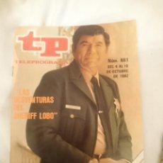 Coleccionismo de Revista Teleprograma: TP TELEPROGRAMA N 861 -DEL 4 AL 10 OCTUBRE 1982 - LAS DESVENTURAS DEL SHERIFF LOBO. Lote 146705034