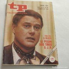 Coleccionismo de Revista Teleprograma: TP TELEPROGRAMA N 854 -DEL 16 AL 22 AGOSTO 1982 -- LE PEGAN DOS TIROS A JR. Lote 146705298