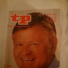 Coleccionismo de Revista Teleprograma: TP TELEPROGRAMA N 853 -DEL 9 AL 15 AGOSTO 1982 - VUELVE BENNY HILL. Lote 146705394