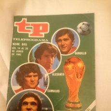 Coleccionismo de Revista Teleprograma: TP TELEPROGRAMA N 845 EXTRA -DEL 14 AL 20 JUNIO 1982 - GORDILLO ALESANCO CAMACHO ARCONADA . Lote 146705478