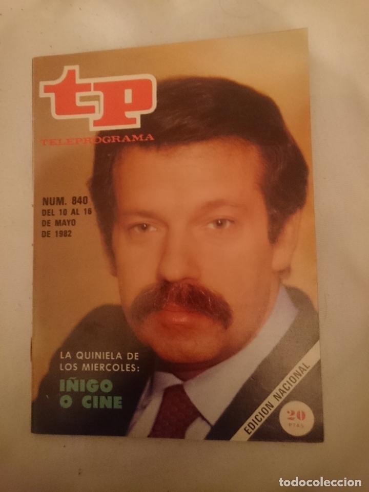TP TELEPROGRAMA N 840 -DEL 10 AL 18 MAYO 1982 -LA QUINIELA DE LOS MIERCOLES - IÑIGO O CINE (Coleccionismo - Revistas y Periódicos Modernos (a partir de 1.940) - Revista TP ( Teleprograma ))