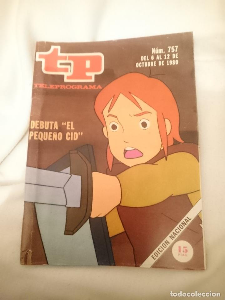 TP TELEPROGRAMA N 757 -DEL 6 AL 12 OCTUBRE 1980 - DEBUTA EL PEQUEÑO CID (Coleccionismo - Revistas y Periódicos Modernos (a partir de 1.940) - Revista TP ( Teleprograma ))