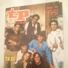 Coleccionismo de Revista Teleprograma: TP TELEPROGRAMA N 747 -DEL 28 JULIO AL 3 AGOSTO 1980 - TAXI. Lote 146962634