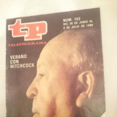 Coleccionismo de Revista Teleprograma: TP TELEPROGRAMA N 743 -DEL 30 JUNIO AL 6 JULIO 1980 - VERANO CON HITCHCOCK. Lote 146962682