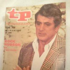 Coleccionismo de Revista Teleprograma: TP TELEPROGRAMA N 739 -DEL 2 AL 8 JUNIO 1980 - ROCK HUDSON EN DETROIT. Lote 146962726