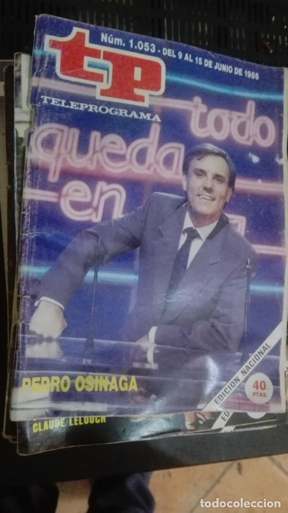 REVISTA TP, TELEPROGRAMA, NUM 1053, AÑO 1986, PEDRO OSINAGA (Coleccionismo - Revistas y Periódicos Modernos (a partir de 1.940) - Revista TP ( Teleprograma ))