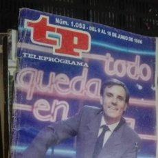 Coleccionismo de Revista Teleprograma: REVISTA TP, TELEPROGRAMA, NUM 1053, AÑO 1986, PEDRO OSINAGA. Lote 147002310