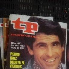 Coleccionismo de Revista Teleprograma: REVISTA TP, TELEPROGRAMA, NUM 997, AÑO 1985, PEDRO RUIZ. Lote 147003502