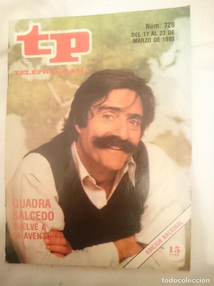 TP TELEPROGRAMA N 728 -DEL 17 AL 23 MARZO 1980 - MIGUEL DE LA QUADRA SALCEDO VUELVE A LA AVENTURA (Coleccionismo - Revistas y Periódicos Modernos (a partir de 1.940) - Revista TP ( Teleprograma ))