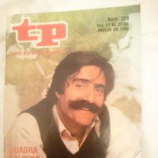 Coleccionismo de Revista Teleprograma: TP TELEPROGRAMA N 728 -DEL 17 AL 23 MARZO 1980 - MIGUEL DE LA QUADRA SALCEDO VUELVE A LA AVENTURA . Lote 147003546