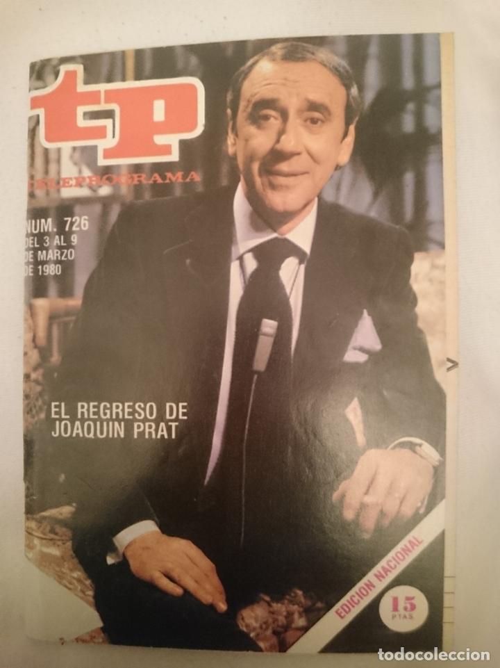 TP TELEPROGRAMA N 726 -DEL 3 AL 9 MARZO 1980 --- EL REGRESO DE JOAQUIN PRAT (Coleccionismo - Revistas y Periódicos Modernos (a partir de 1.940) - Revista TP ( Teleprograma ))
