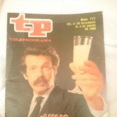 Coleccionismo de Revista Teleprograma: TP TELEPROGRAMA N 717 -DEL 31 DICIEMBRE AL 6 ENERO 1980 - JOSE MARIA IÑIGO - VIVA EL 80. Lote 147004866