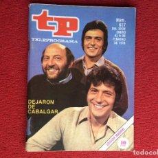 Coleccionismo de Revista Teleprograma: REVISTA TP 617 CURRO JIMÉNEZ PEPE SANCHO GRACIA ALVARO DE LUNA 1978. Lote 150517166