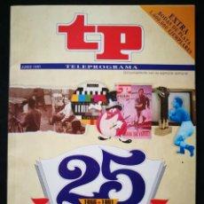 Coleccionismo de Revista Teleprograma: TP - 25 ANIVERSARIO TV. 1991. Lote 157012132
