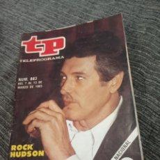 Coleccionismo de Revista Teleprograma: TP TELEPROGRAMA Nº 883 - AÑO 1983 CON REPORTAJE DE EL MES DE ROCK HUDSON. Lote 157143694