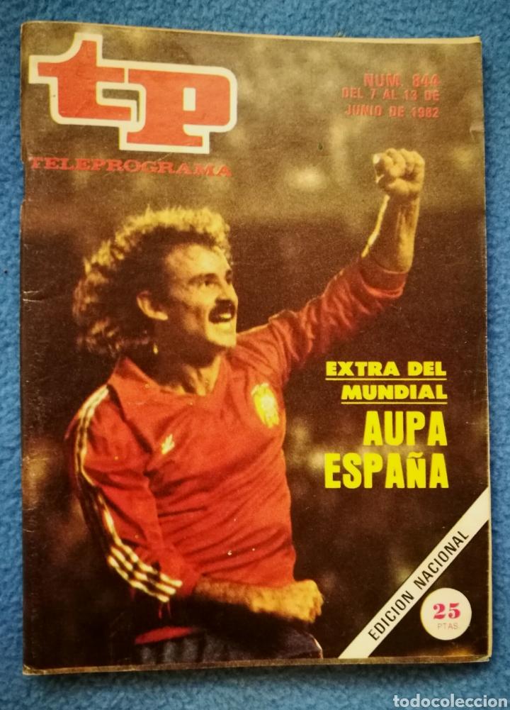 TP TELEPROGRAMA N. 844 JUNIO 1982 (Coleccionismo - Revistas y Periódicos Modernos (a partir de 1.940) - Revista TP ( Teleprograma ))