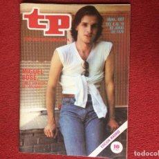 Coleccionismo de Revista Teleprograma: REVISTA TP 687 MIGUEL BOSÉ APLAUSO 1979 TELEPROGRAMA. Lote 160266938