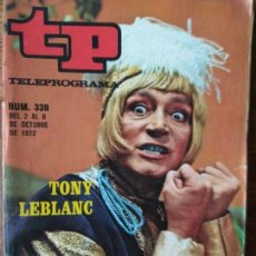 Colecionismo da Revista Teleprograma: TP TELEPROGRAMA Nº 339, 1972- ARTICULO ESPECIAL: TONY LEBLANC -- PREMIO ITALIA, LOS MISERABLES.... Lote 165297934