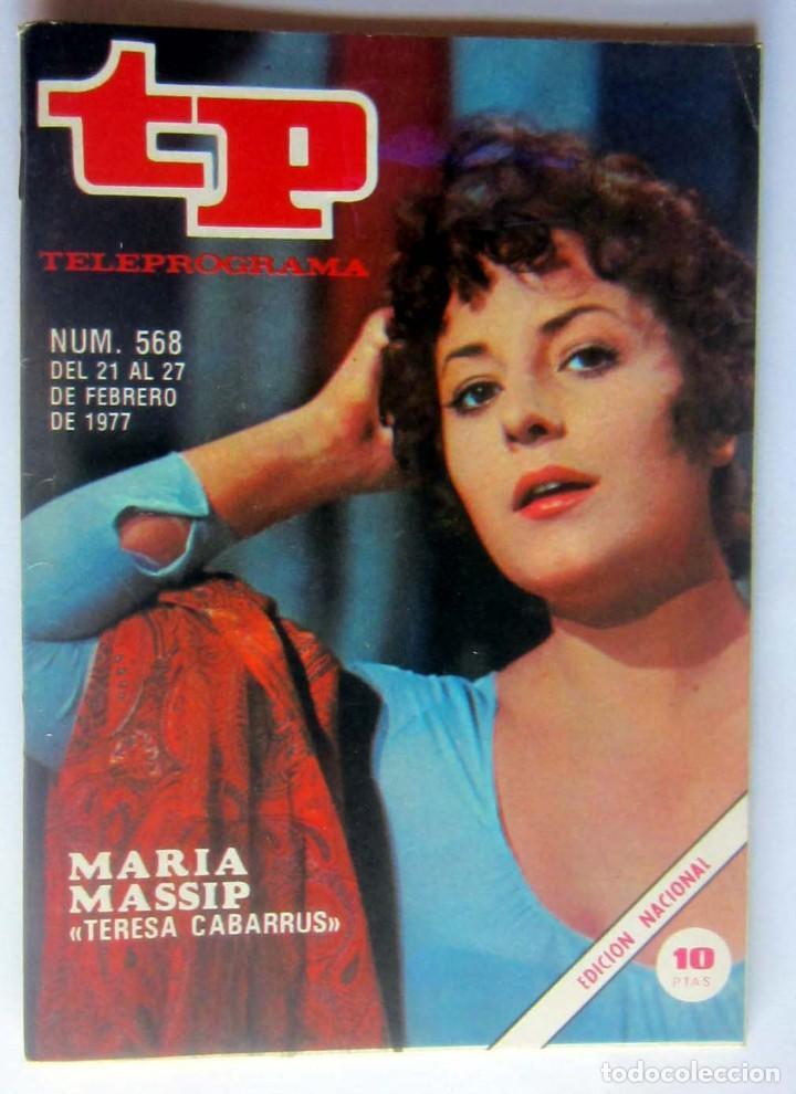 """TELEPROGRAMA 568 DEL 21-27 FEBRERO 1977-MARIA MASSIP """"TERESA CABARRUS """" COMO NUEVO (Coleccionismo - Revistas y Periódicos Modernos (a partir de 1.940) - Revista TP ( Teleprograma ))"""