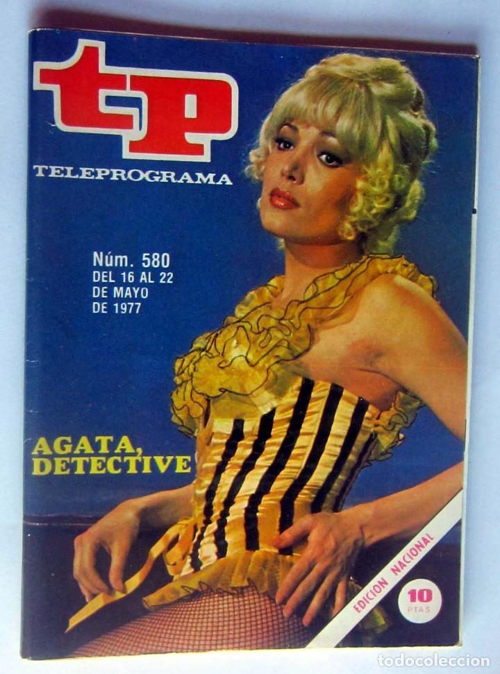 TELEPROGRAMA 580 DEL 16 AL 22 MAYO 1977- AGATA DETECTIVE - COMO NUEVO (Coleccionismo - Revistas y Periódicos Modernos (a partir de 1.940) - Revista TP ( Teleprograma ))