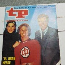 Coleccionismo de Revista Teleprograma: TELEPROGRAMA 1005 AÑO 1985 - DEL 8 AL 14 DE JULIO - PORTADA GRAN HEROE AMERICANO - ESCASO. Lote 171796263