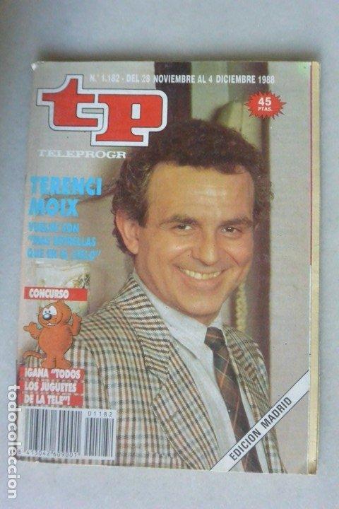 REVISTA TP, Nº 1182 DE 13 NOV 1988 TERENCI MOIX (Coleccionismo - Revistas y Periódicos Modernos (a partir de 1.940) - Revista TP ( Teleprograma ))