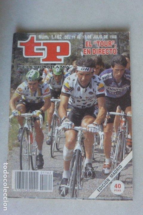 REVISTA TP, Nº 1162 DE JULIO 1988 EL TOUR N DIRECTO (Coleccionismo - Revistas y Periódicos Modernos (a partir de 1.940) - Revista TP ( Teleprograma ))