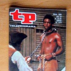 Coleccionismo de Revista Teleprograma: TP TELEPROGRAMA 668 DEL 22 –28 ENERO 1979, RAICES IMPECABLE. Lote 176415359