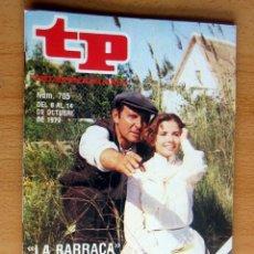 Coleccionismo de Revista Teleprograma: TP N 705 DEL 8 AL 14 OCTUBRE,1979, LA BARRACA - IMPECABLE. Lote 176900245