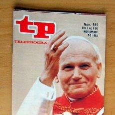 Coleccionismo de Revista Teleprograma: TP 865 DEL 1 AL 7 NOVIEMBRE 1982, EL PAPA EN ESPAÑA - IMPECABLE. Lote 176937863