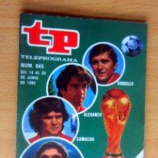 Coleccionismo de Revista Teleprograma: TP 845 DEL 14 AL 20 JUNIO 1982, EXTRA MUNDIAL 82 - IMPECABLE. Lote 176938425