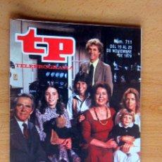 Coleccionismo de Revista Teleprograma: TP 711 DEL 19 AL 25 NOVIEMBRE 1979, FAMILIA – IMPECABLE. Lote 176959227