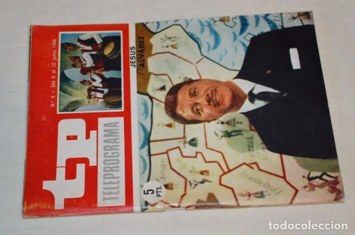 TP TELEPROGRAMA - EL NÚMERO 9 - OPORTUNIDAD, DEL 06 AL 12 DE JUNIO 1966 - MUY DIFÍCIL - ¡MIRA! (Coleccionismo - Revistas y Periódicos Modernos (a partir de 1.940) - Revista TP ( Teleprograma ))