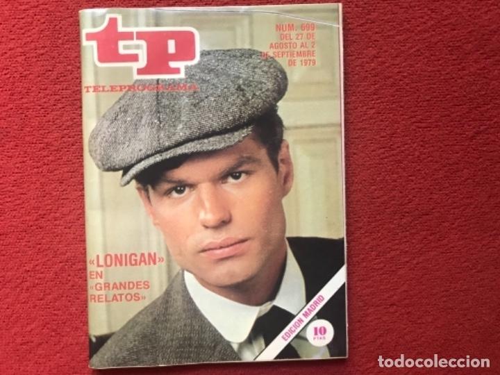 REVISTA TP 699 LONIGAN 1979 (Coleccionismo - Revistas y Periódicos Modernos (a partir de 1.940) - Revista TP ( Teleprograma ))