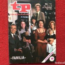 Coleccionismo de Revista Teleprograma: REVISTA TP 711 SERIE FAMILIA 1979. Lote 178343740