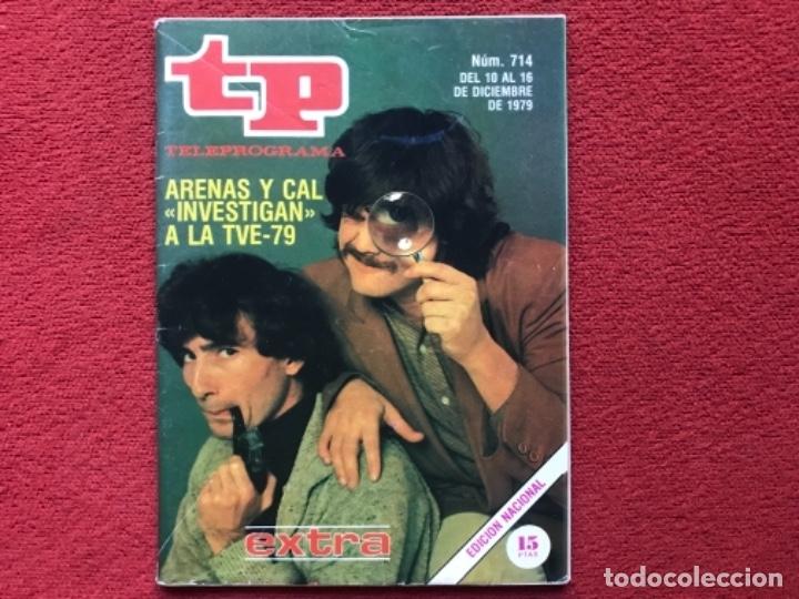 REVISTA TP 714 ELOY ARENAS MANOLO CAL EXTRA 1979 (Coleccionismo - Revistas y Periódicos Modernos (a partir de 1.940) - Revista TP ( Teleprograma ))